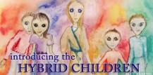 https://freedomufos.files.wordpress.com/2014/02/9304d-hybridchildrenwelcomeimage.jpg