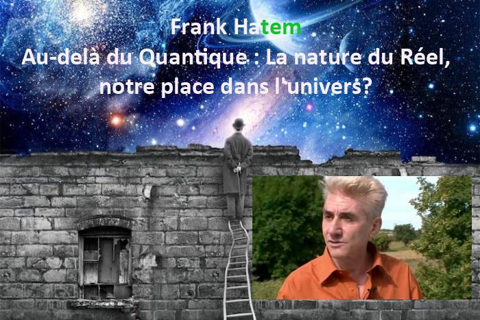 Frank Hatem : la nature du réel, notre place dans l'univers? 48ème Dîner ovni et 14ème Rendez-vous del'éveil