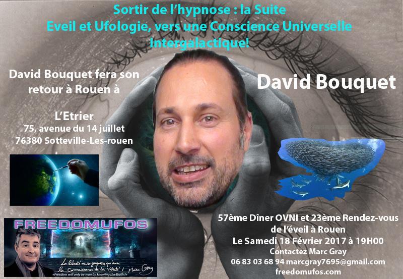 David Bouquet : Sortir de l'hypnose : la Suite; Eveil et Ufologie, vers une Conscience Universelle Intergalactique! 57ème Dîner Ovni et 23ème Rendez-vous de l'éveil àRouen