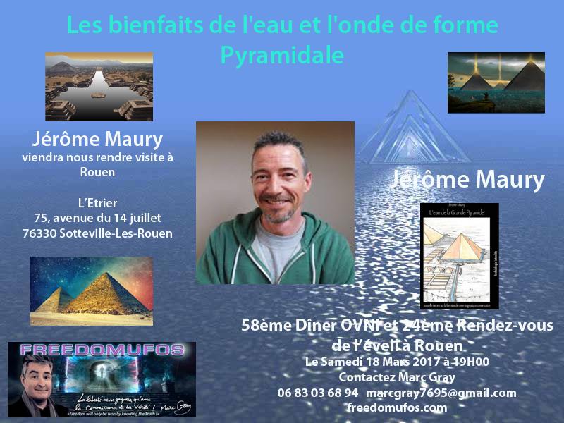 Jérôme Maury : Les bienfaits de l'eau et l'onde de forme Pyramidale ; 58ème Dîner Ovni et 24ème Rendez-vous de l'éveil àRouen