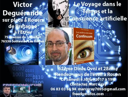 Victor Deguérande : le Voyage Temporel et la Conscience artificielle ; 62ème Dîner Ovni et 28ème Rendez-vous de l'éveil àRouen