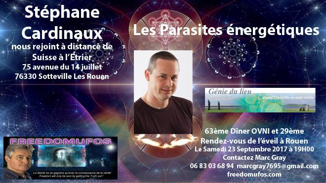 Stéphane Cardinaux : les Parasites énergétiques ; 63ème Dîner Ovni et 29ème Rendez-vous de l'éveil àRouen