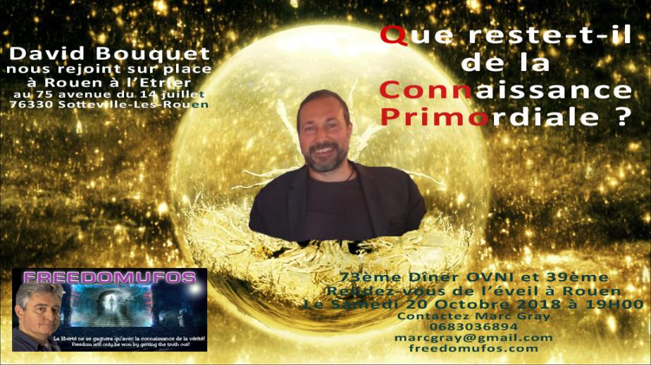 David Bouquet : Que reste-t-il de la Connaissance Primordiale ? 73ème Dîner OVNI et 39ème Rendez-vous de l'éveil àRouen